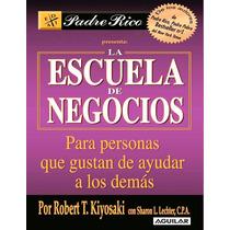 Escuela De Negocios - Robert T. Kiyosaki Digital