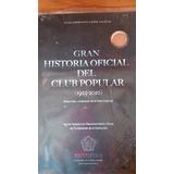 Gran Historia Oficial Del Club Popular(1925-2010)