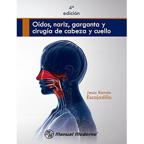 Libro Oídos, Nariz, Garganta Y Cirugía De Cabeza Y Cuello