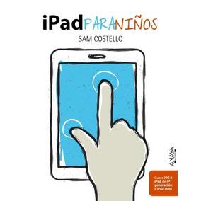 Ipad Para Niños(libro Infantil Y Juvenil)