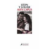 Leon Y Louise - Alex Capus - Ed. Salamandra