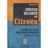Manual De Reparacion De Citroen 3cv, Ami 8, Mehari Visa