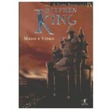 Mago E Vidro - Coleção A Torre Negra Volume 4 - Stephen King