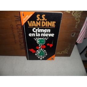 Crimen En La Nieve -s.s Van Dine