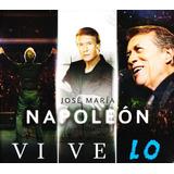 Vive Lo - Jose Maria Napoleon - 2 Discos Cd + Dvd - Nuevo