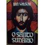 O Santo Sudário Ian Wilson Frete Gratis