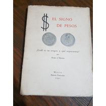 El Origen Del Signo De Pesos