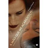 Livro A Mão Que Me Acariciou Primeiro Maggie Ofarrell