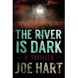 El Río Oscuro Es Una Liam Dempsey Thriller