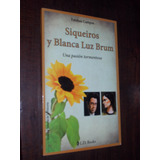 Esteban Campos Siqueiros Y Blanca Luz Brum Mexico 2010