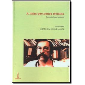 Linha Que Nunca Termina, A: Pensando Paulo Leminski