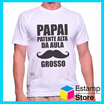 Camiseta Papai Patente Alta Da Aula Bigode Grosso - Cam0251