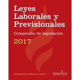 Leyes Laborales Y Previsionales - Compendio De Legislación