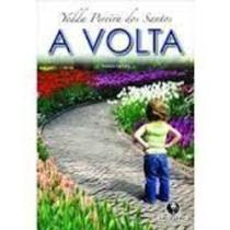 Livro Romance Espírita A Volta Yedda Pereira Dos Santos