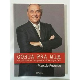 Livro Corta Pra Mim - Marcelo Rezende (novo)