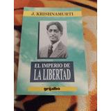 El Imperio De La Libertad - Krishnamurti - Mar Del Plata