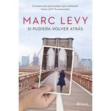 Si Pudiera Volver Atrás - Marc Levy - Libro Fisico