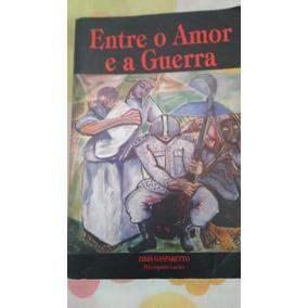 Livro: Entre O Amor E A Guerra - Zibia Gaspareto
