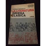 La Literatura Griega Clásica Raffaele Cantarella Losada