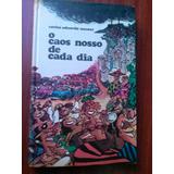 Livro -o Caos Nosso De Cada Dia - Carlos Eduardo Novaes