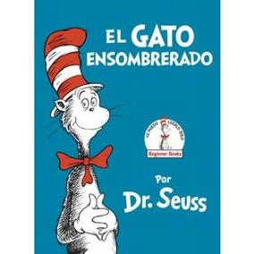 El Gato Ensombrerado (the Cat In The Hat Spanish Edition) (
