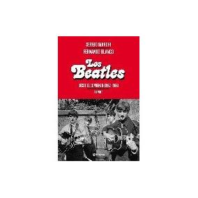 Los Beatles Desde El Comienzo Tomo 1 - Marchi, Sergio / B...