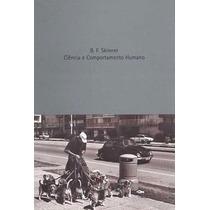Livro Ciência E Comportamento Humano De B F Skinner - Novo