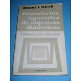 Formulacion Operativa De Objetivos Didacticos - R. F. Mager