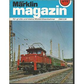 Revista / Marklin / 4/73 / En Aleman / Ferrocarril Y Trenes