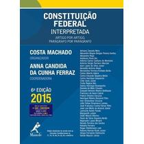 Constituição Federal Interpretada - 6ª Ed. 2015 + Brinde
