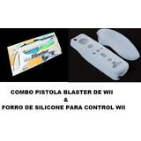 Wii Combo Pistola Blaster+forro De Silicon Para Control Wii