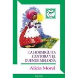 Hormiguita Cantora Y El Duende Melodia, La