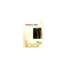 Libro Antigona Velez 2 Ed De Leopoldo Marechal