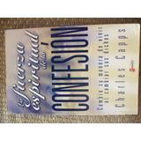 Libro La Fuerza Espiritual De La Confesión - Chales Capps
