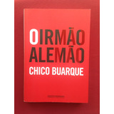 Livro - O Irmão Alemão - Chico Buarque - Ed. Cia. Das Letras