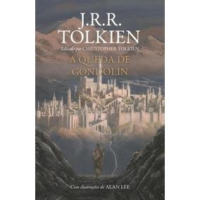 Livro A Queda De Gondolin - Com Ilustrações - J.r.r. Tolkien