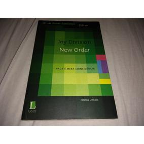 Livro Joy Division E New Order Nada É Mera Coincidência