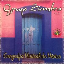 Cd Grupo Siembra Geografia Musical De Mexico Vol 2
