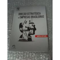 Direção Estratégica De Empresas Brasileiras-agricola Bethlem