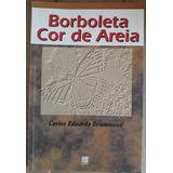 Carlos Eduardo Drummond Borboleta Cor De Areia Autografado
