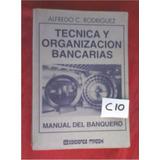 Tecnica Y Organizacion Bancarias Manual Del Banquero