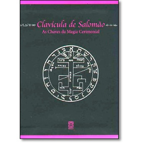 Clavícula De Salomão: As Chaves Da Magia Cerimonial