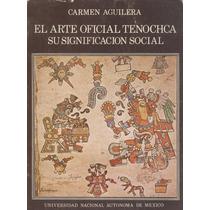 El Arte Oficial Tenochca. Su Significado Social.