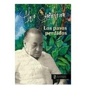 Los Pasos Perdidos - Alejo Carpentier - Acercándonos