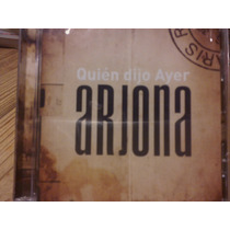 Cd Ricardo Arjona- Quien Dijo Ayer( Nuevo-cerrado)