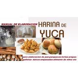 Manual De Elaboracion De Harina De Yuca Paso A Paso