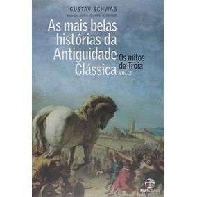 Livro Os Mitos De Troia - Vol. 2 - 5ª Ed Gustav Schwab
