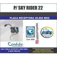 Sky Rider 22  6406 - H-18 - Placa Receptora 49.860 Mhz