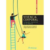 Vivencia Corporal - Lenguajes Expresivos En La Infancia