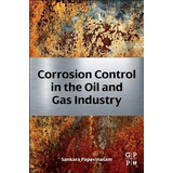 Libro Corrosion Control In The Oil And Gas Industry